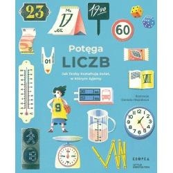 POTĘGA LICZB Jak liczby kształtują świat, w którym żyjemy książka Isabel Thomas, Robert Klanten