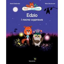 EDZIO I NOCNA WYPRAWA Edzio i przyjaciele książka Astrid Desbordes, Marc Boutavant