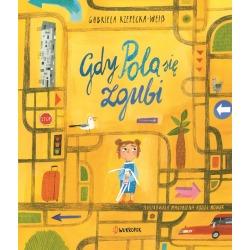 GDY POLA SIĘ ZGUBI książka dla dzieci Gabriela Rzepecka-Weiss