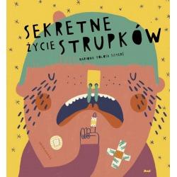 SEKRETNE ŻYCIE STRUPKÓW książka dla dzieci Mariona Tolosa Sistere