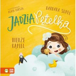 JADZIA PĘTELKA BIERZE KĄPIEL książeczka Barbara Supeł