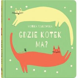 GDZIE KOTEK MA? książeczka dla dzieci Monika Rejkowska