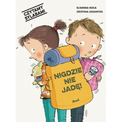 NIGDZIE NIE JADĘ! Czytamy sylabami książeczka Elisenda Roca, Cristina Losantos