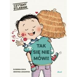 TAK SIĘ NIE MÓWI! Czytamy sylabami książeczka Elisenda Roca, Cristina Losantos