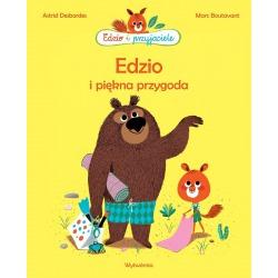 EDZIO I PIĘKNA PRZYGODA Edzio i przyjaciele książka Astrid Desbordes, Marc Boutavant