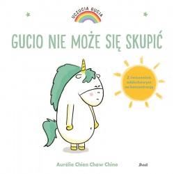 GUCIO NIE MOŻE SIĘ SKUPIĆ książeczka Uczucia Gucia Aurelie Chien Chow Chine
