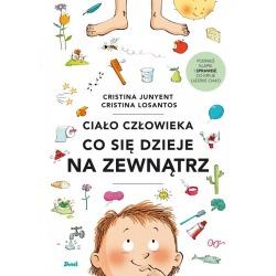 CIAŁO CZŁOWIEKA. CO SIĘ DZIEJE NA ZEWNĄTRZ? książka Cristina Junyent